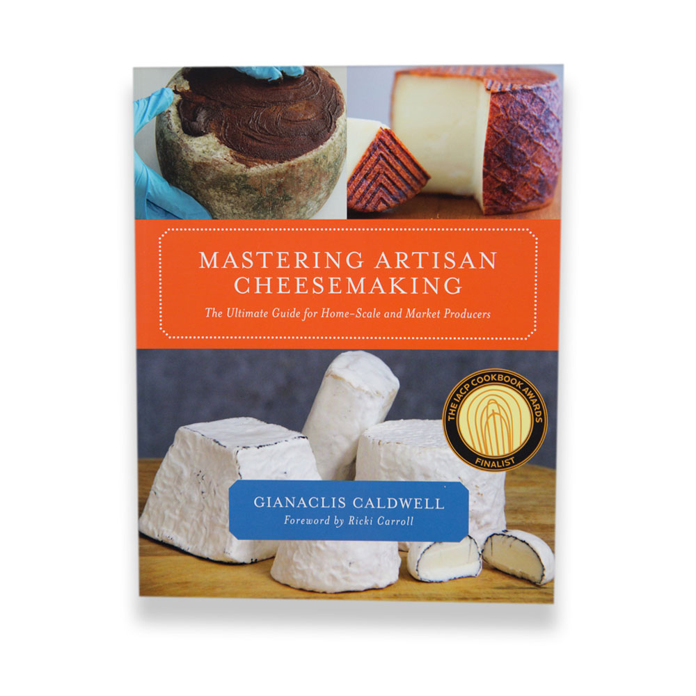 Mastering Artisan Cheesemaking by Gianaclis Caldwell