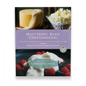 Mastering Basic Cheesemaking by Gianaclis Caldwell